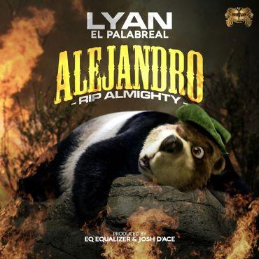 Lyan El Palabreal - Alejandro (RIP Almighty)