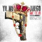 MC Ceja Ft. Bryant Myers, Anonimus, Polakan, Lyan, Benyo El Multi Y Jhoan Joe - Yo No Juego