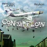 Magic Juan Ft. Reykon El Lider - Con Mi Flow