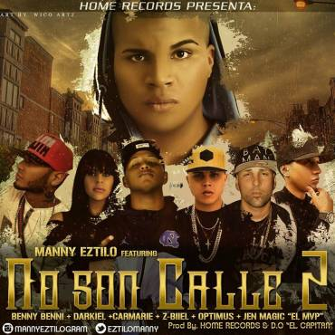 Manny Eztilo Ft. Benny Benni, Darkiel, Carmarie, Z-Biiel, Optimus Y Jen Magic - No Son Calle 2