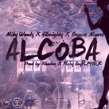 Miky Woodz Ft. Almighty Y Bryant Myers - Alcoba Remix