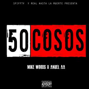 Miky Woodz Ft. Anuel AA - 50 Cosos