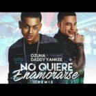 Ozuna Ft. Daddy Yankee - No Quiere Enamorarse Remix
