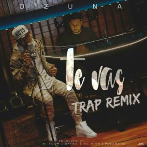 Ozuna - Te Vas (Trap Version)