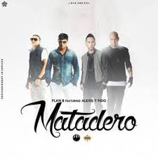 Plan B Ft. Alexis Y Fido - Matadero MP3