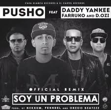 Pusho Ft. Daddy Yankee, Farruko, D.OZI - Soy Un Problema (Remix) MP3