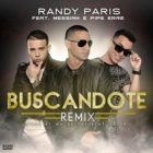 Randy Paris Ft. Messiah Y Pipe Erre - Buscandote Remix