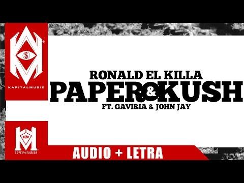 Ronald El Killa Ft. Gaviria Y John Jay - Paper Y Kush