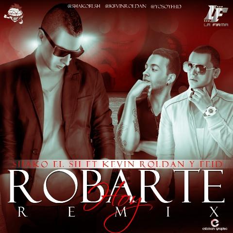 Shako Ft. Kevin Roldan Y Feid - Robarte Hoy Remix