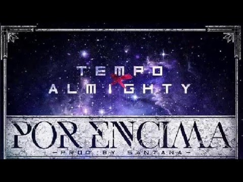 Tempo Ft. Almighty - Por Encima