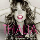 Thalia Ft. Tito El Bambino - Vuelveme A Querer (Remix)