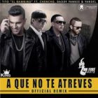 Tito El Bambino Ft. Chencho,Daddy Yankee, Yandel - A Que No Te Atreves MP3