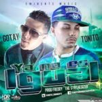 Tonito Ft Gotay El Autentiko - Ya No Es Igual MP3