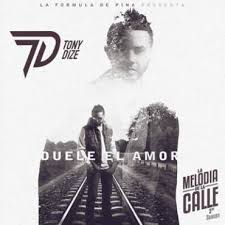 Tony Dize - Duele El Amor MP3