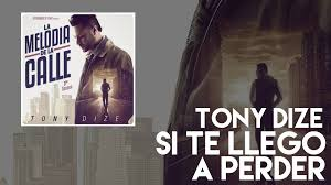 Tony Dize - Si Te Llego a Perder MP3