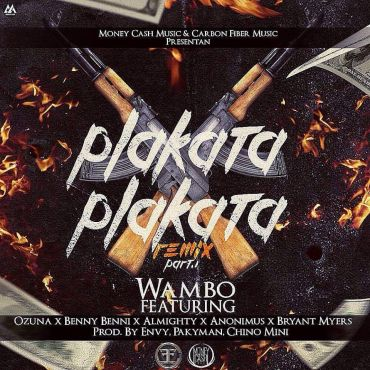 Wambo Ft. Ozuna, Benny Benni, Almighty, Anonimus Y Bryant Myers - Plakata Plakata Remix