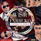 Wise The Gold Pen Ft. Farruko - Contra La Pared MP3