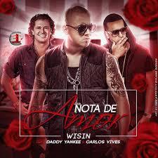 Wisin Ft Carlos Vives, Daddy Yankee - Nota De Amor MP3