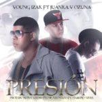 Young Izak Ft Juanka El Problematik Y Ozuna - Presion