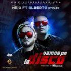 Ñejo Ft. Alberto Stylee - Vamos Pa La Disco MP3