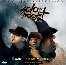 Ñejo Ft. Yaga Y Mackie - Solo Una Noche Mas MP3