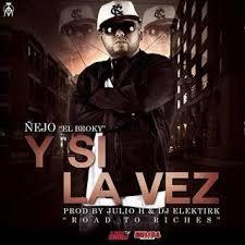 Ñejo - Y Si La Ves MP3
