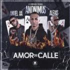 Alexis Ft. Anuel AA Y Anonimus - Amor De Calle