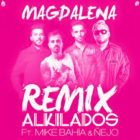 Alkilados Ft. Mike Bahia y ñejo - Magdalena MP3