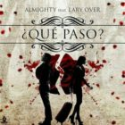 Almighty Ft. Lary Over - Que Paso