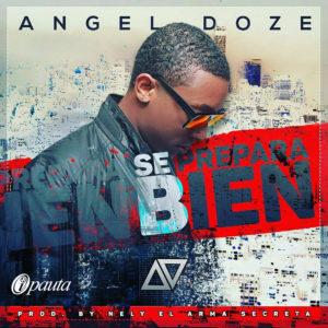 Angel Doze - Se Prepara Bien MP3
