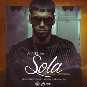 Anuel AA - Sola (Official Version)