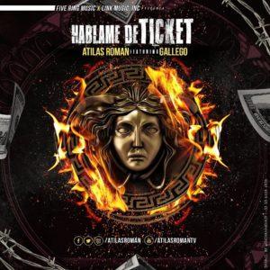 Atilas Roman Ft. Gallego - Hablame De Ticket MP3