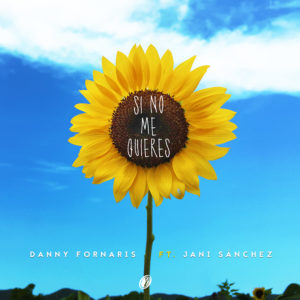 Danny Fornaris Ft. Jani Sanchez - Si No Me Quieres MP3