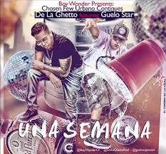 De La Ghetto Ft. Guelo Star - Una Semana MP3