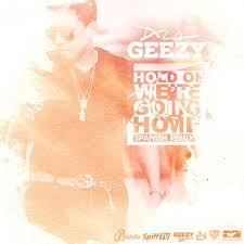 De La Ghetto - Hold On Were Going Home (Spanish Remix) MP3
