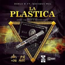 Doble B Ft. Maximus Wel - La Plástica MP3