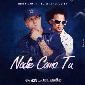 El Alfa Ft. Nicky Jam - Nadie Como Tu
