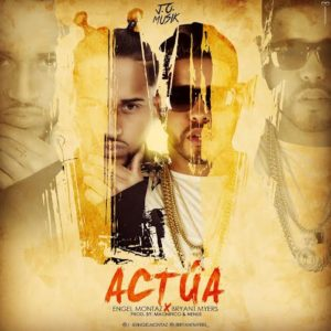 Engel Montaz Ft. Bryant Myers - Actua MP3