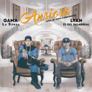 Gama La Sensa Ft. Lyan El Del Palabreal - Ansiosa MP3