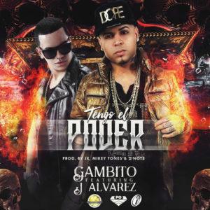 Gambito Ft. J Alvarez - Tengo El Poder