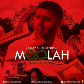 Gotay El Autentiko - Moolah (Spanish Remix) MP3