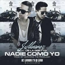 J Alvarez Ft De La Ghetto - Nadie Como Yo MP3