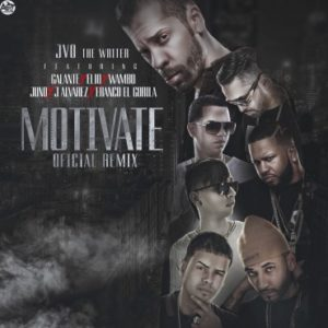 JVO The Writer Ft. Galante, Elio Mafiaboy, Wambo, Juno The Hitmaker, J Alvarez & Franco El Gorila - Motivate (Official Remix) MP3