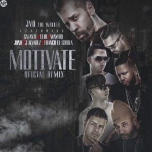 JVO The Writer Ft. Galante, Elio Mafiaboy, Wambo, Juno The Hitmaker, J Alvarez & Franco El Gorila - Motivate (Official Remix) MP3