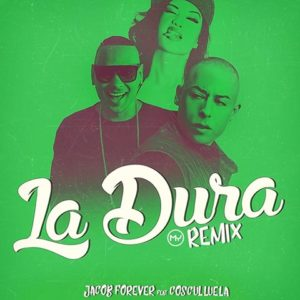 Jacob Forever Ft. Cosculluela - La Dura (Remix) MP3