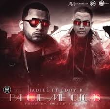 Jadiel Ft. Eddy K - Pa Que Me Cucas MP3