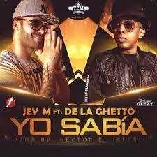 Jey M Ft. De La Ghetto - Yo Sabia MP3