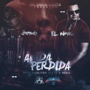 Joendy Ft. Nova La Amenaza - Anda Perdida MP3