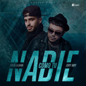 John Lajara Ft. Jory Boy - Nadie Como Tu (Remix) MP3