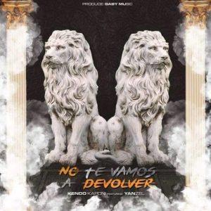Kendo Kaponi Ft. Yanzel - No Te Vamos a Devolver MP3